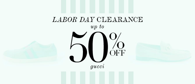 Labor Day Sale: Gucci at Belle & Clive