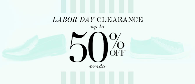 Labor Day Sale: Prada at Belle & Clive