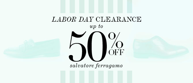 Labor Day Sale: Salvatore Ferragamo at Belle & Clive
