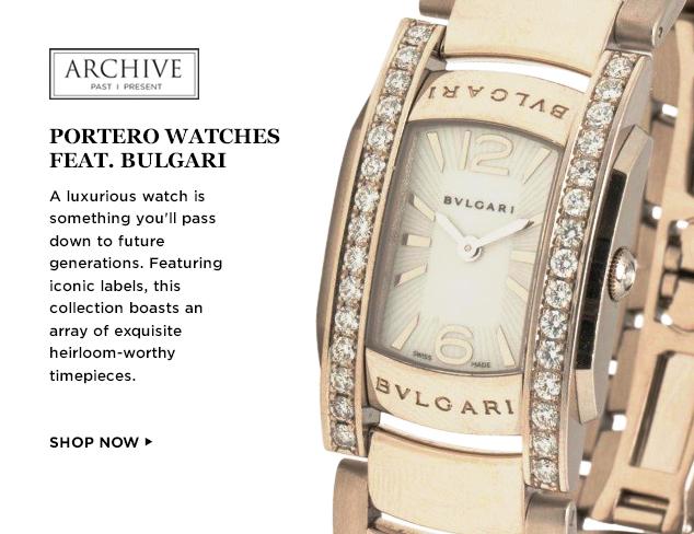 ARCHIVE Portero Watches feat. Bulgari at MYHABIT