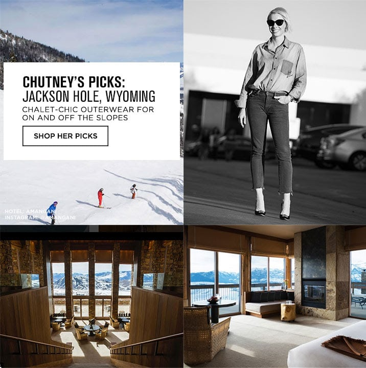 CHUTNEYS PICKS: JACKSON HOLE, WYOMING - SHOP HER PICKS