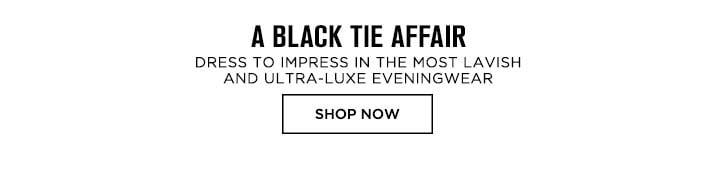 A Black Tie Affair - Shop Now