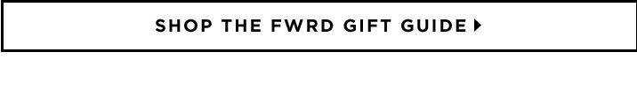 Shop The FWRD Gift Guide