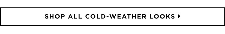 Shop All Cold-Weather Looks