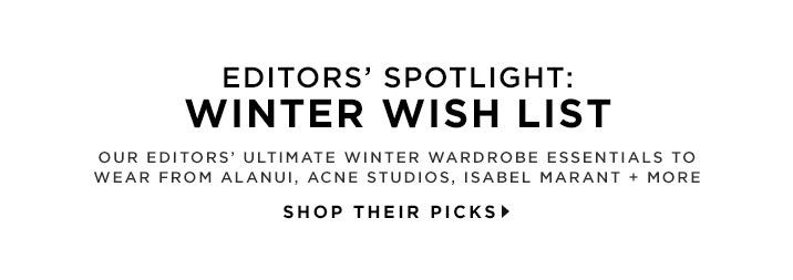 Editors' Spotlight: Winter Wish List - Shop Their Picks