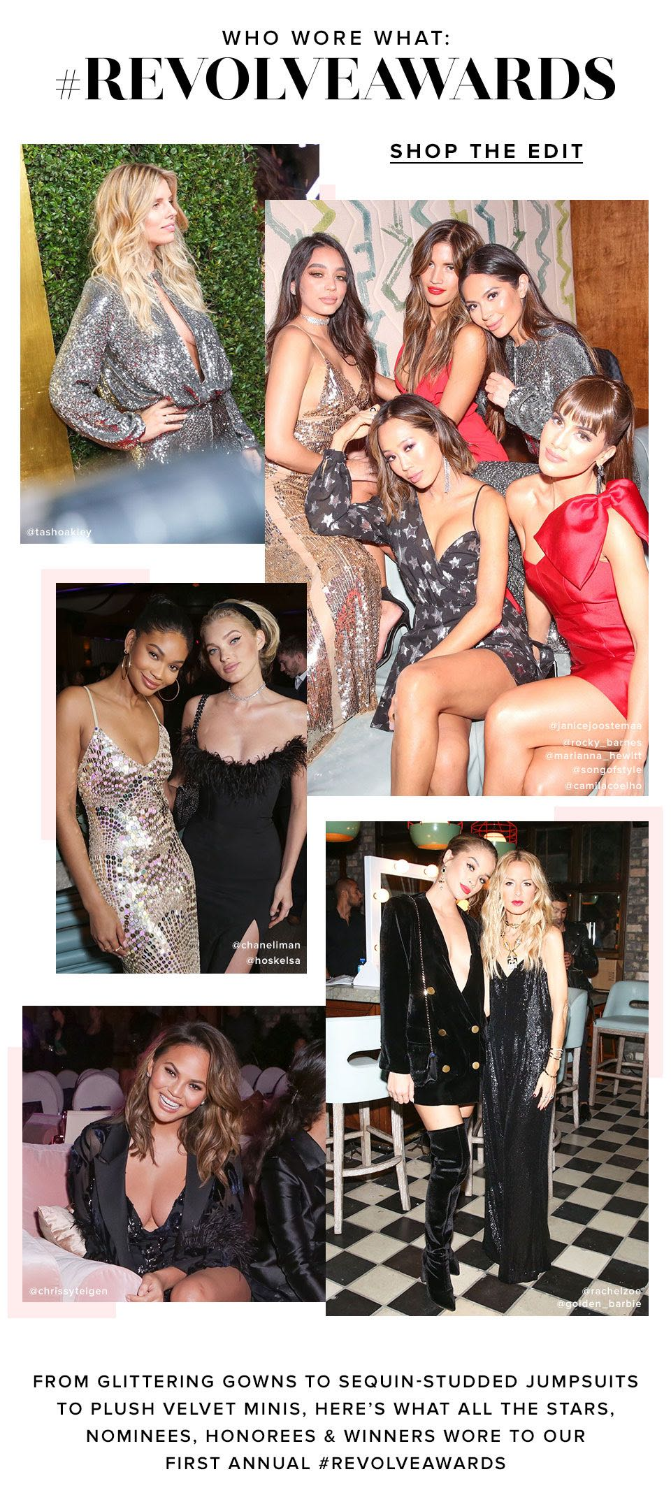 Who Wore What: #REVOLVEawards From glittering gowns to sequin-studded jumpsuits to plush velvet minis, here's what all the stars, nominees, honorees & winners wore to our first annual #REVOLVEawards