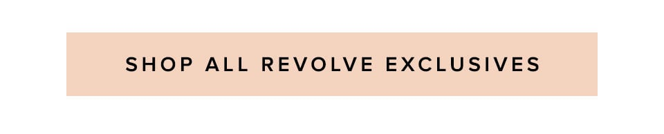 Shop all revolve exclusives