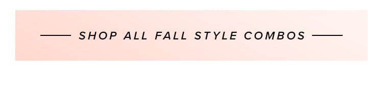 Shop all fall style combos