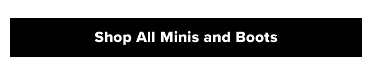 Shop All Minis and Boots