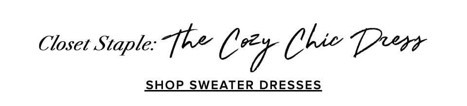 Closet Staple: The Cozy ChicDress. Shop sweater dresses.