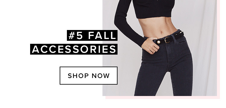 #5 Fall Accessories. Shop now.