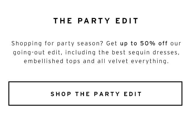 Get up to 50% off: The Party Edit