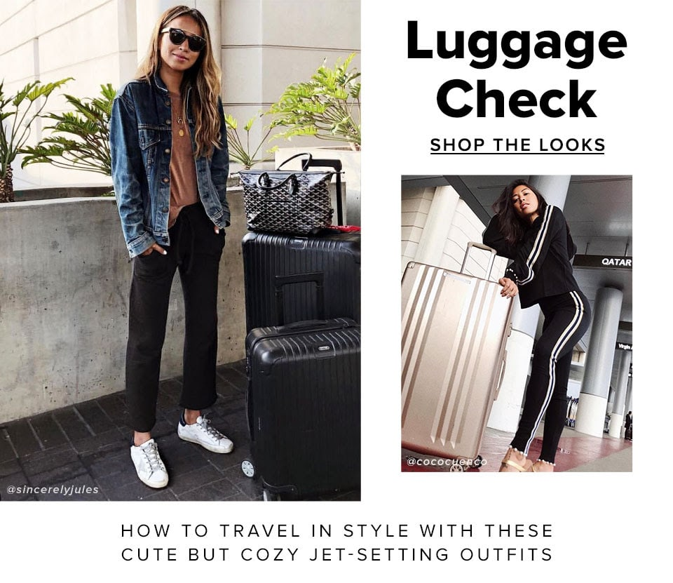 Luggage Check. How to Travel in style with these cute but cozy jet-setting outfits. Shop the Looks.