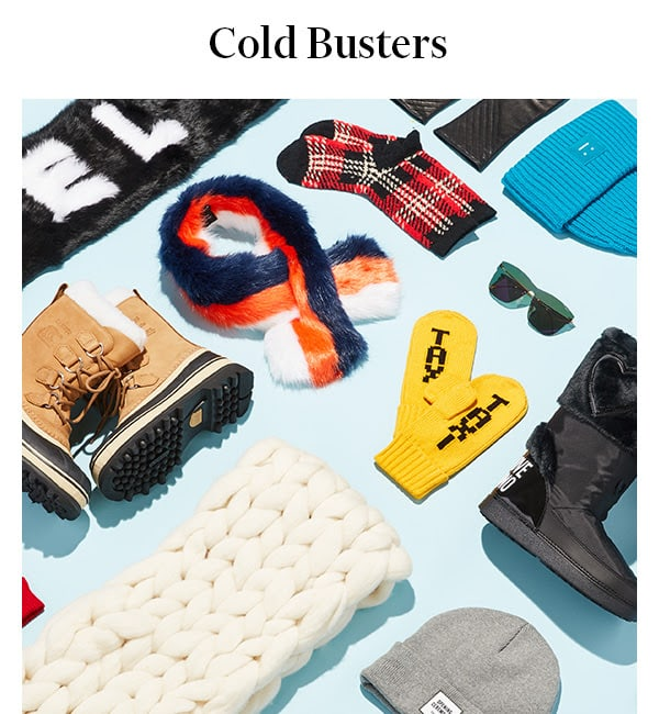 Cold Busters - Cozy scarves, weatherproof boots, and more accessories to chase away the chill.