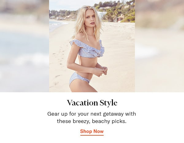Vacation Style // Gear up for your next getaway with these breezy, beachy picks.