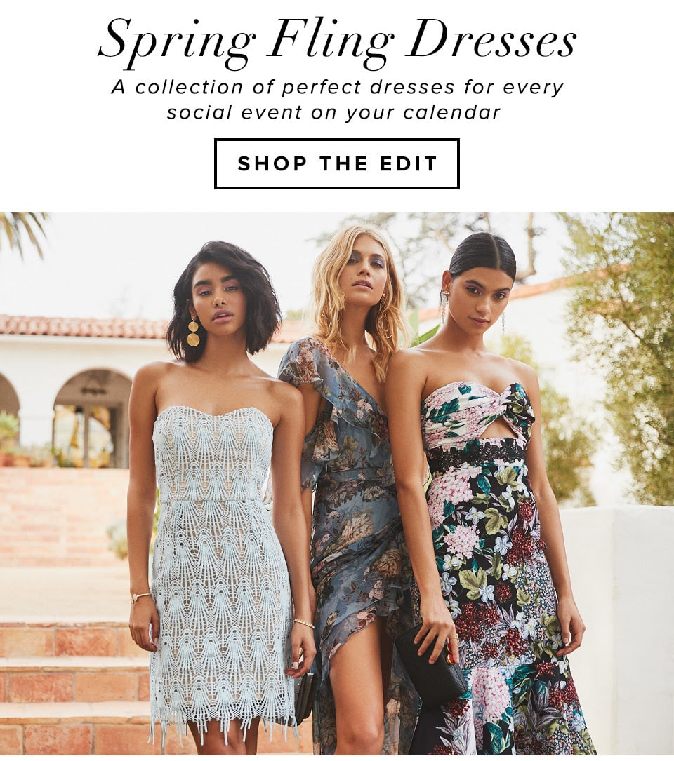 Spring Fling Dresses. A collection of perfect dresses for eery social event on your calendar. Shop the edit.