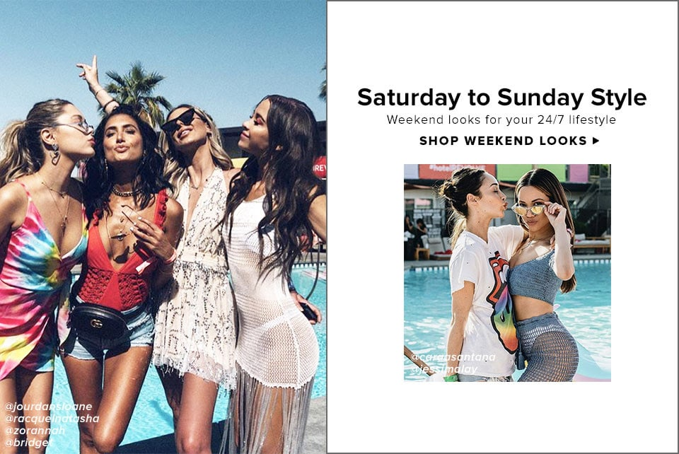 Saturday to Sunday Style. Weekend looks for your 24/7 lifestyle. Shop Weekend Looks.