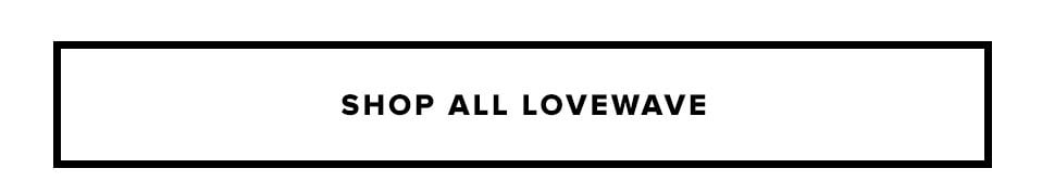 Shop All Lovewave