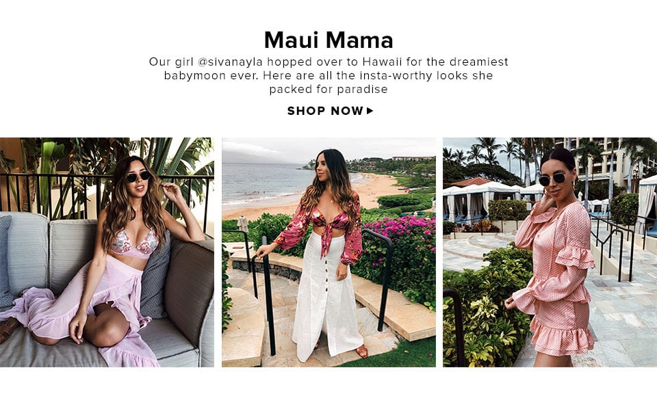Maui Mama. Our girl @sivanayla hopped over to Hawaii for the dreamiest babymoon ever. Here are all the insta-worthy looks she packed for paradise. Shop Now.