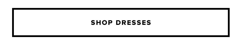 Always be the best-dressed babe in the room. Shop Dresses.