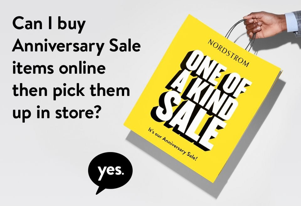 Can I buy Anniversary Sale items online then pick them up in store?