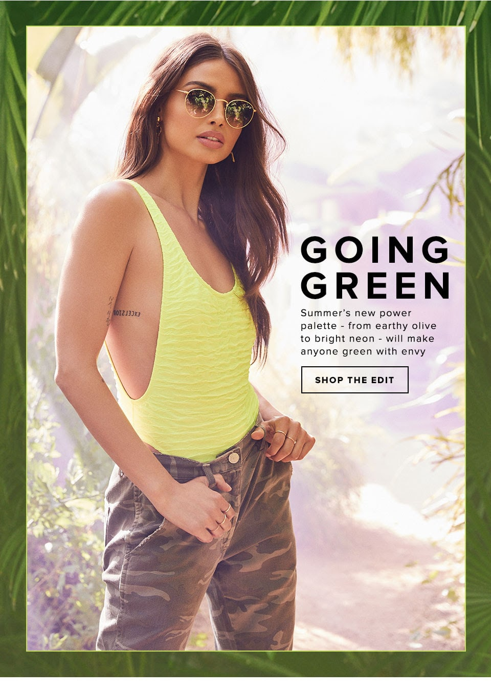 GOING GREEN. Summer's new earthy palette - from olive to camp -  will make anyone green with envy. Shop the Edit.