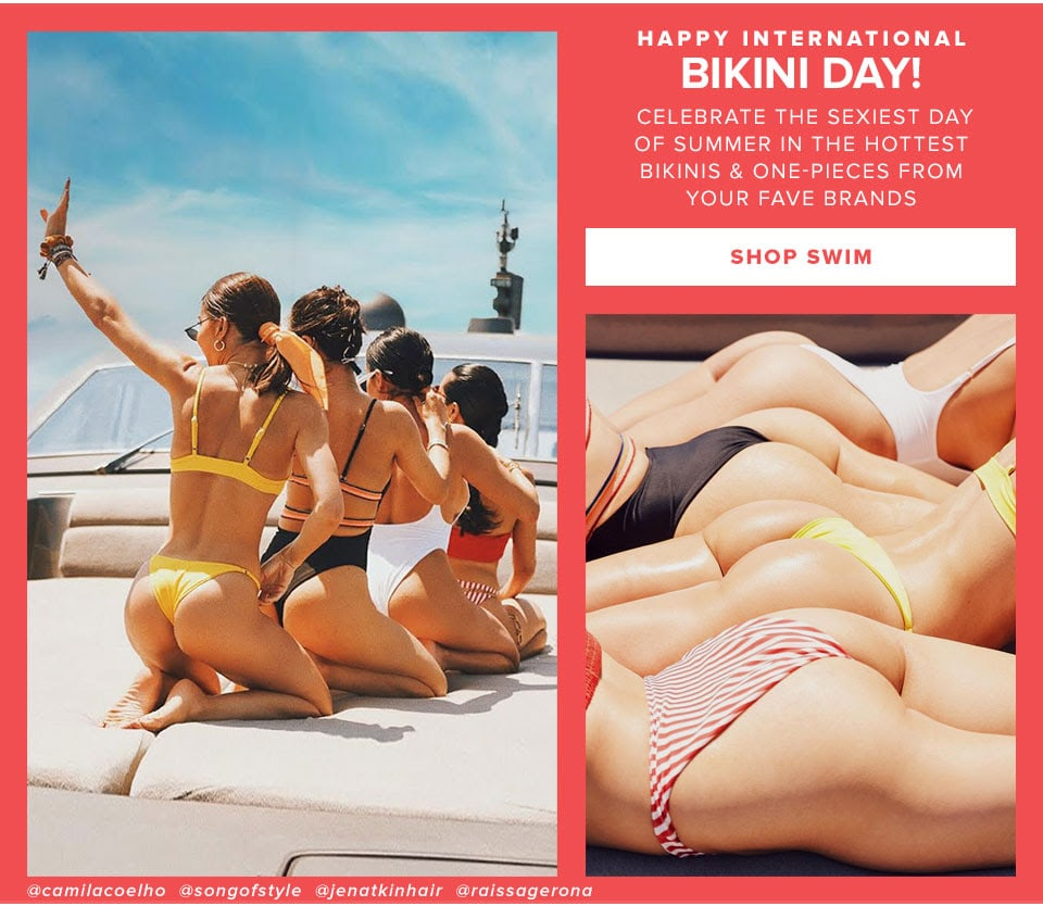 Happy International Bikini Day! Celebrate the sexiest day of summer in the hottest bikinis & one-pieces from your fave brands. Shop swim.