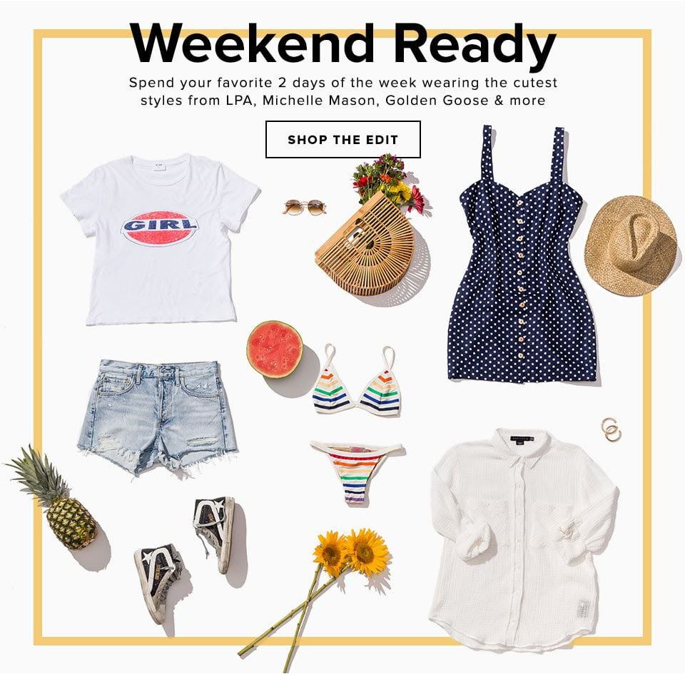 Weekend Ready. Spend your favorite 2 days of the week wearing the cutest styles from LPA, Michelle Mason, Golden Goose & more. Shop the Edit.