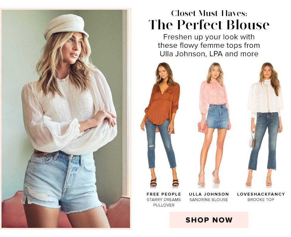 Closet Must-Haves: The Perfect Blouse. Freshen up your look with these flowy femme tops from Ulla Johnson, LPA and more. Shop now.
