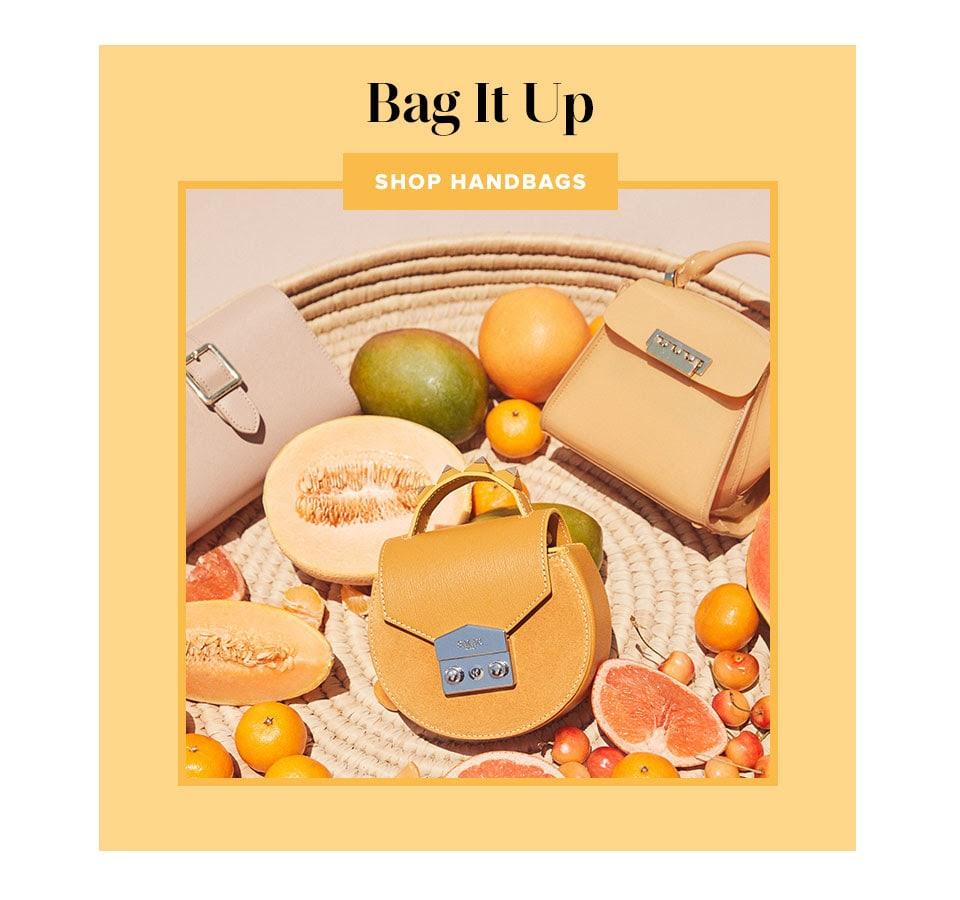 Bag it up. Shop handbags.