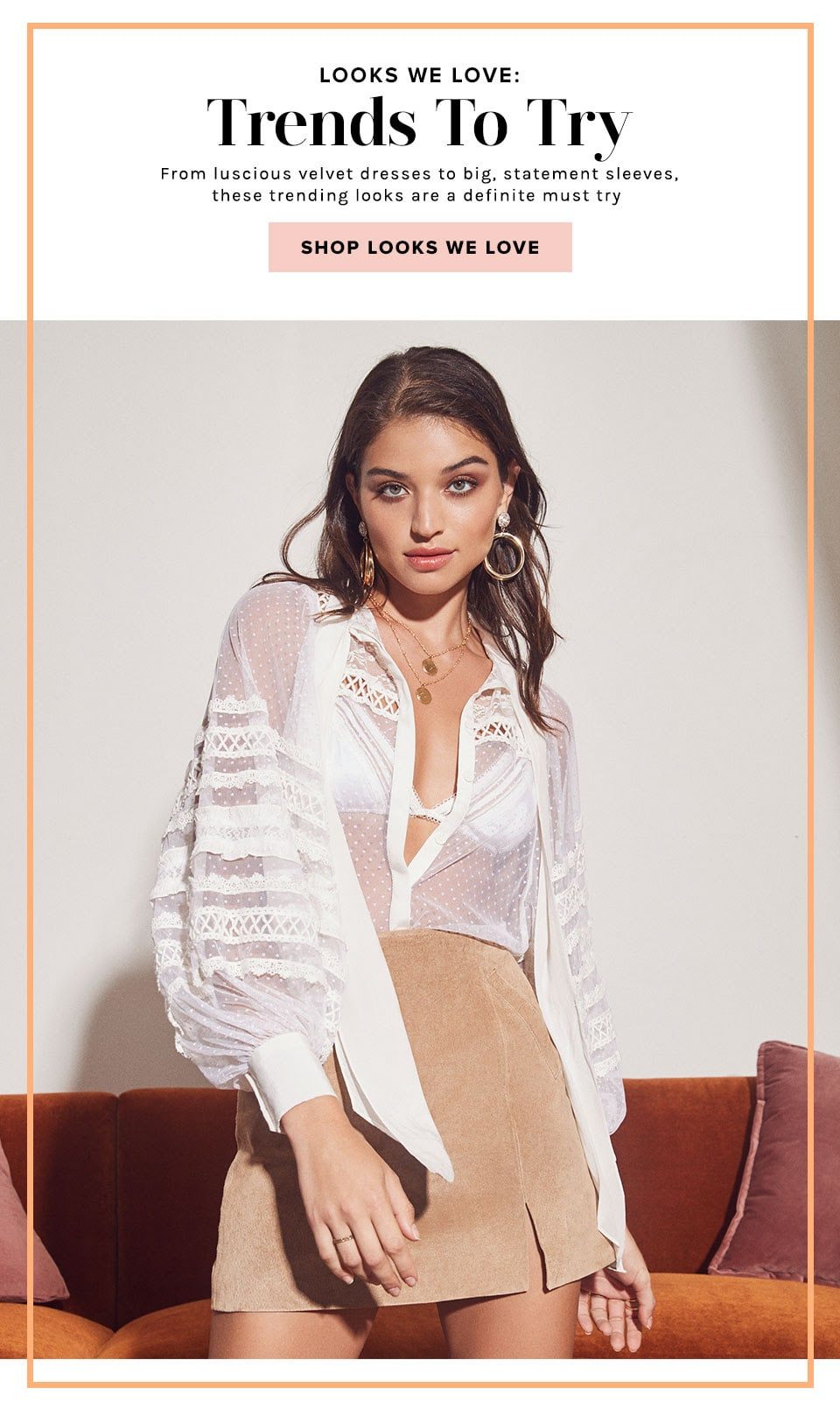 Looks We Love: Trends to Try. From luscious velvet dresses to big, statement sleeves, these trending looks are a definite must try. Shop Looks We Love.