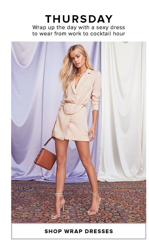 THURSDAY - Wrap up the day with a sexy dress to wear from work to cocktail hour - Shop Wrap Dresses