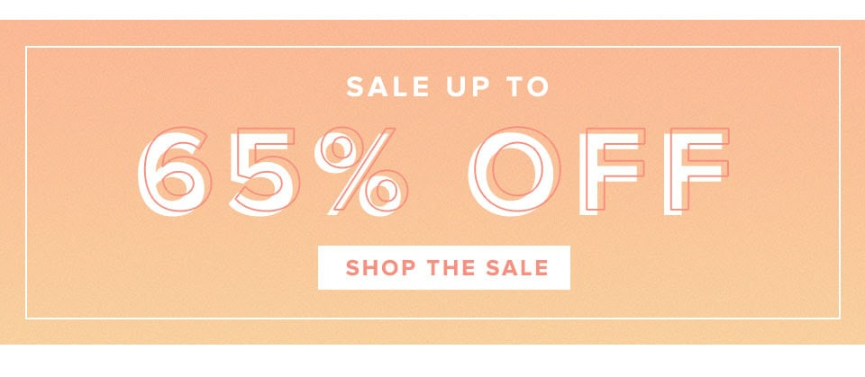 Sale up to 65% Off. Shop the Sale.