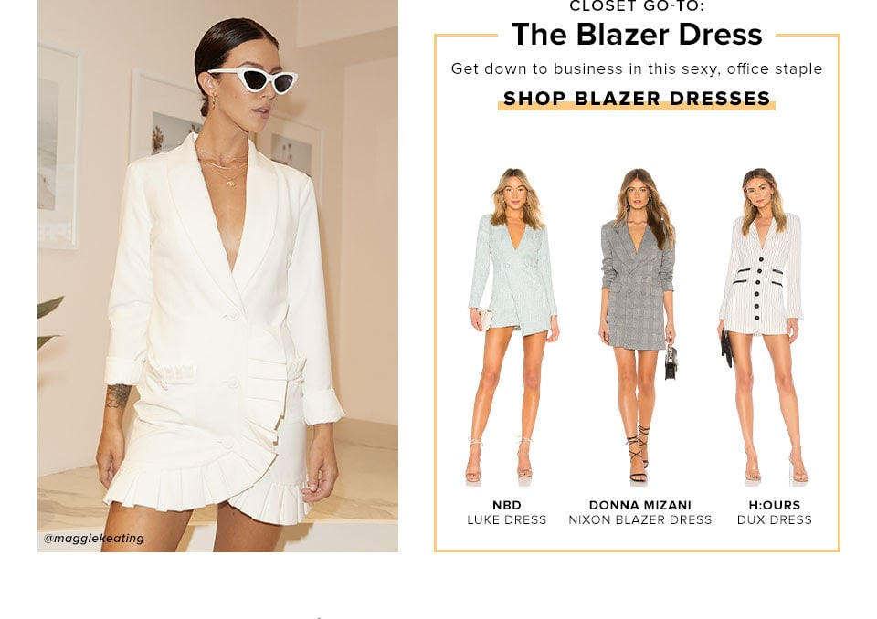 Closet Go-To: The Blazer Dress. Get down to business in this sexy, office staple. Shop Blazer Dresses.