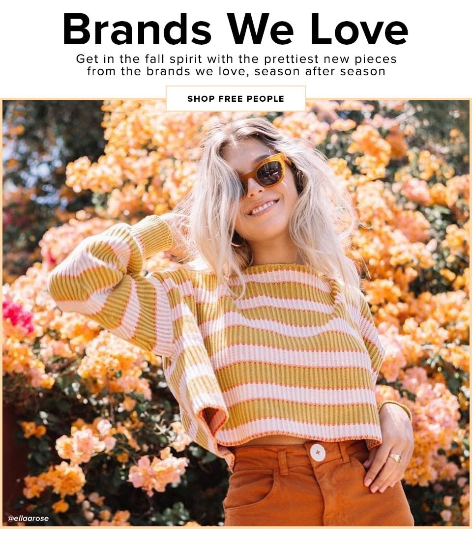 Brands we love - Get in the fall spirit with the prettiest new pieces from the brands we love, season after season - Shop free people
