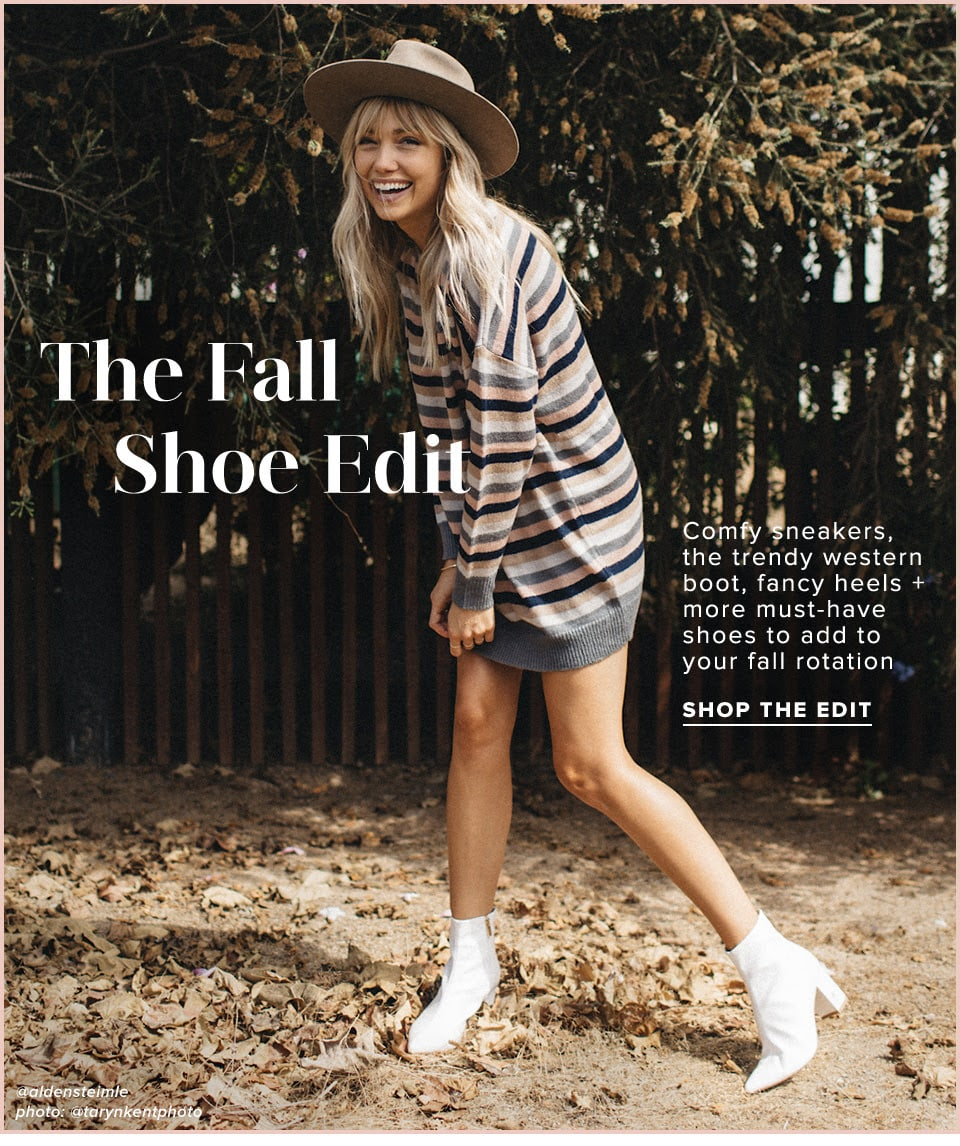 The Fall Shoe Edit. Comfy sneakers, the trendy western boot, fancy heels + more must-have shoes to add to your fall rotation. Shop the Edit.