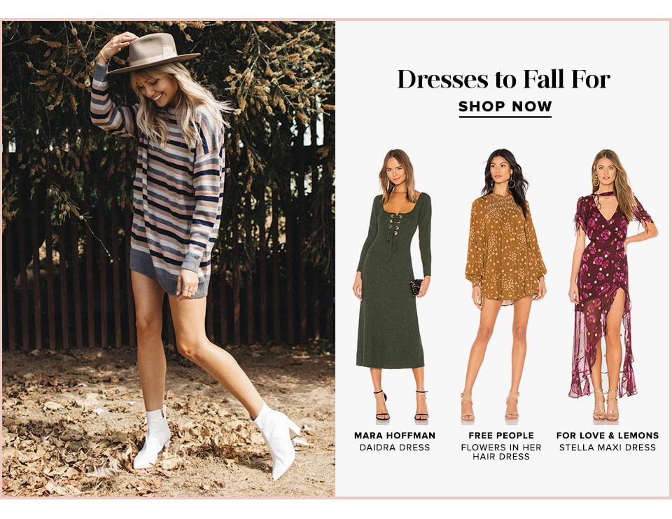 Dresses to fall for. Shop now.