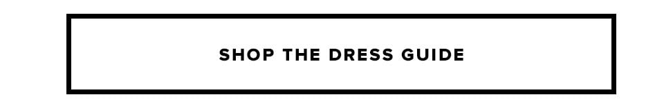 Shop the Dress Guide