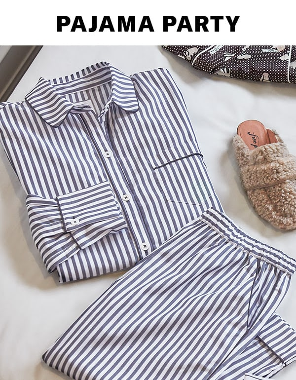 Pajama Party - Dream on in our latest sleepwear, intimates, and snooze-ready accessories.