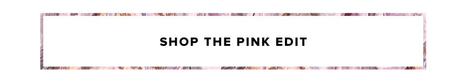 Shop the Pink Edit