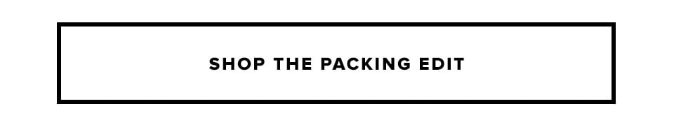 Shop The Packing Edit