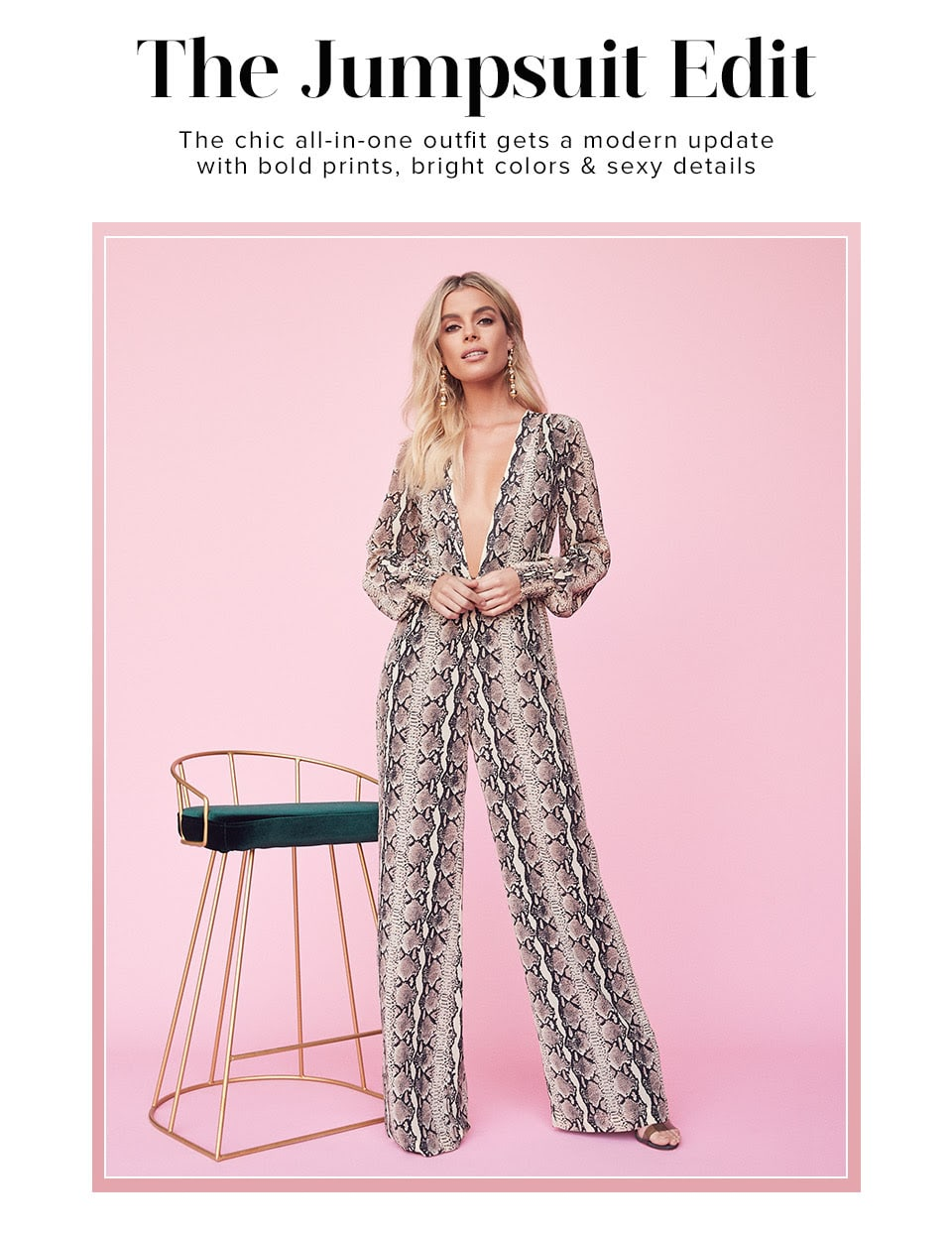 THE JUMPSUIT EDIT. The chic all-in-one outfit gets a modern update with bold prints, bright colors & sexy details. Shop The Edit.