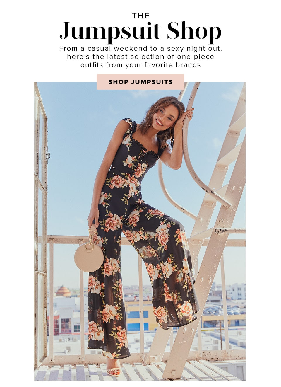 The Jumpsuit Shop. From a casual weekend to a sexy night out, here's the latest selection of one-piece outfits from your favorite brands. Shop Now.