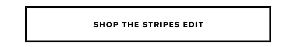 shop the stripes edit