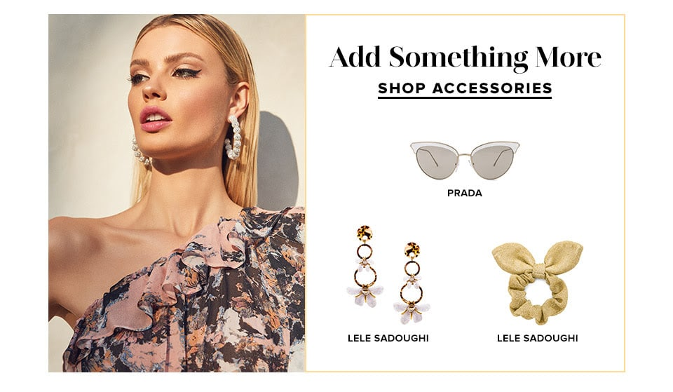 Add Something More. Shop Accessories.