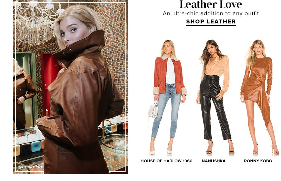 LEATHER LOVE. An ultra-chic addition to any outfit. SHOP LEATHER