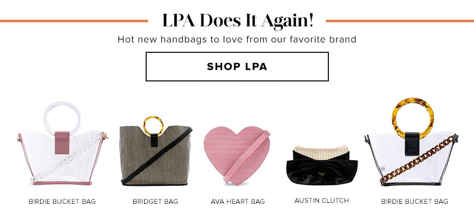 LPA DOES IT AGAIN! Hot new handbags to love from our favorite brand. SHOP LPA.