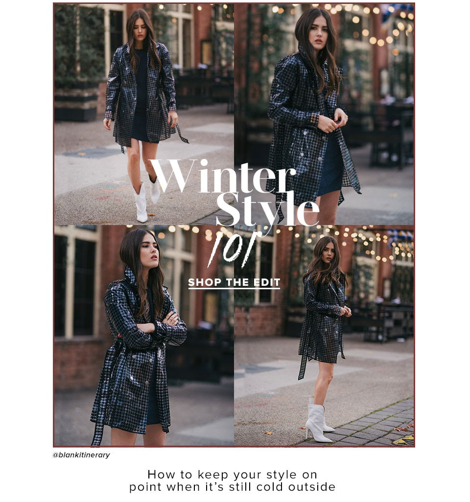 Winter Style 101. Shop The Edit