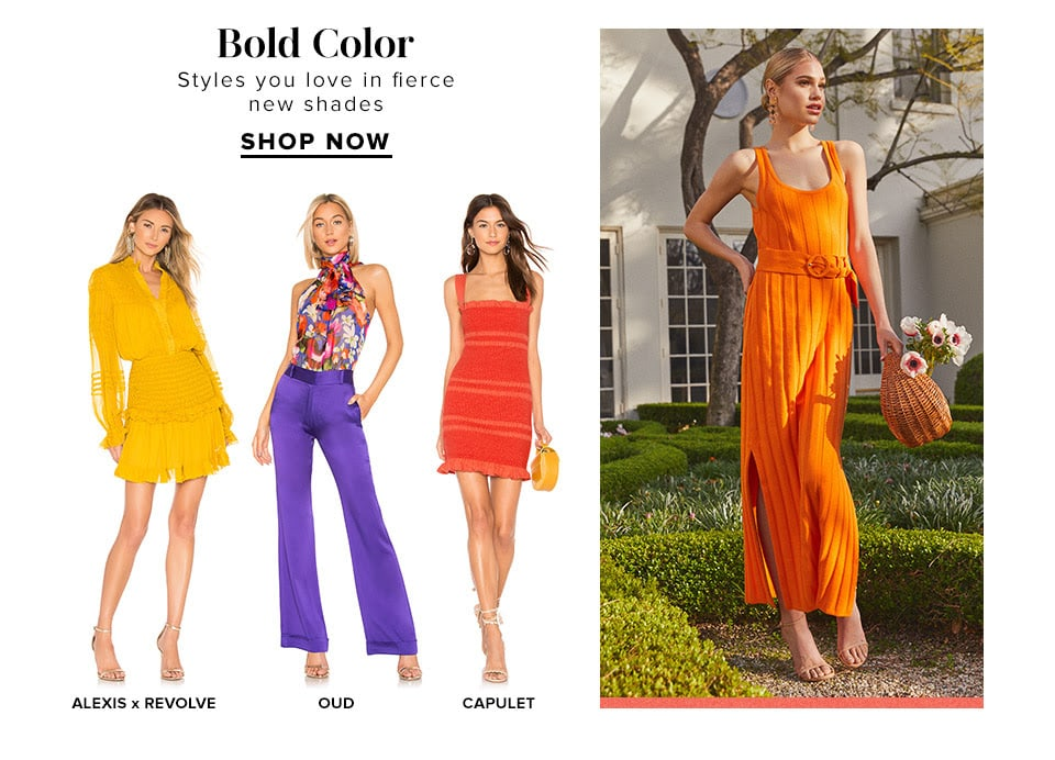 Bold Color. Styles you love in fierce new shades. Shop Now.