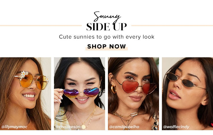 Sunny Side Up. Cute sunnies to go with every look. Shop now.